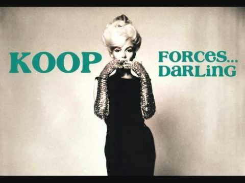 Koop - Forces... Darling