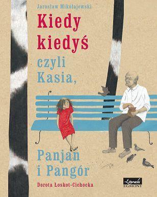 Kiedy kiedyś, czyli Kasia, Panjan i Pangór - Książki dla Dzieci