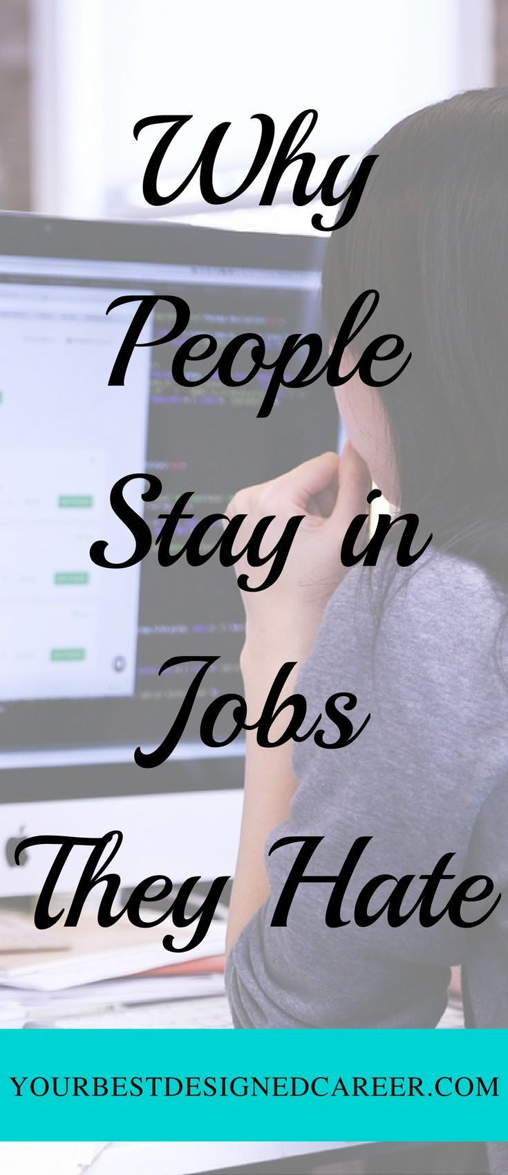 Why People Stay In Jobs They Hate. Career IdeasCareer AdviceJobs ...