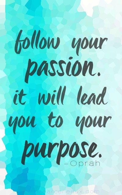 Passion and Purpose #OprahQuotes                                                                                                                                                      More
