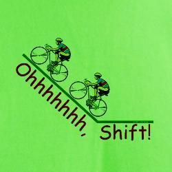 Ohhhh, shift      hahahaha click click click down to Granny gear and out of the saddle.  Awesome pin.