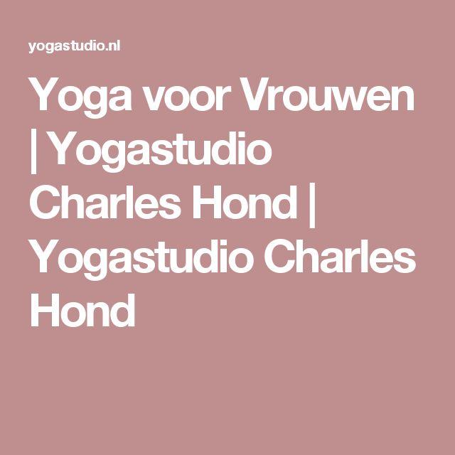 Yoga voor Vrouwen | Yogastudio Charles Hond | Yogastudio Charles Hond