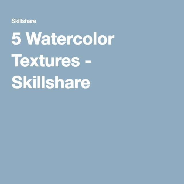 5 Watercolor Textures - Skillshare