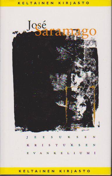 Saramago Jose: Jeesuksen kristuksen evankeliumi