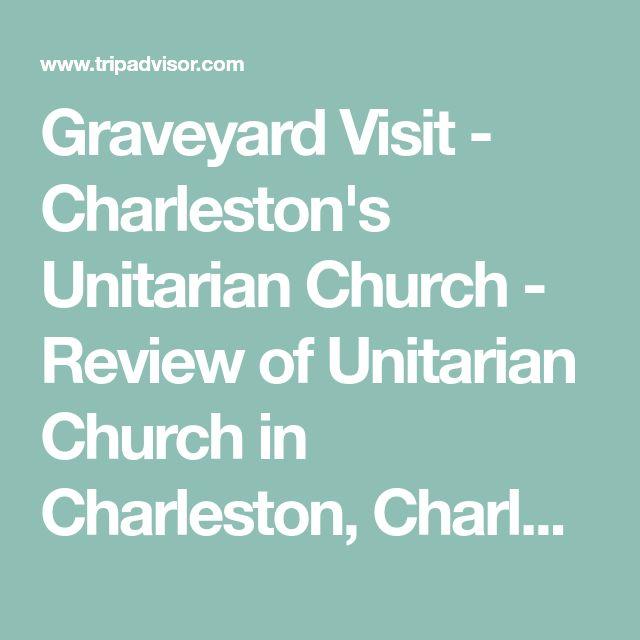 Graveyard Visit - Charleston's Unitarian Church - Review of Unitarian Church in Charleston, Charleston, SC - TripAdvisor