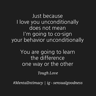 Tough Love | Sometimes people, including your own family, will not understand the love