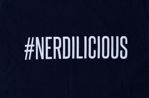Nerd T Shirt ~ #NERDILICIOUS ~ Wear Your Nerd with Pride ~ Fandom T Shirt ~ Geek T Shirt  Who Runs This World? Girls! ~ Smart is…