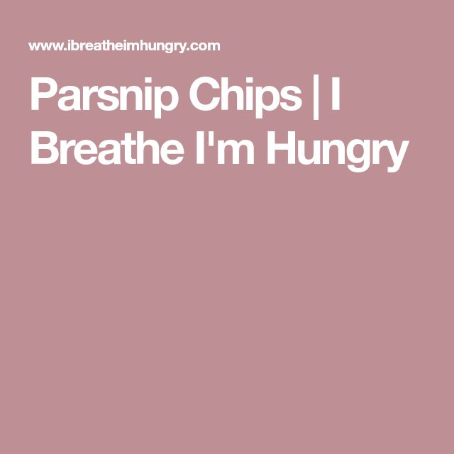 Parsnip Chips | I Breathe I'm Hungry