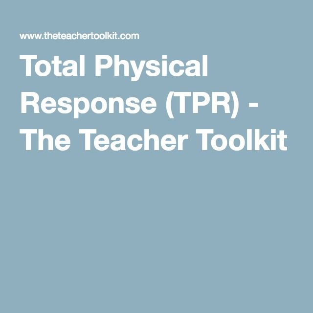Total Physical Response (TPR) - The Teacher Toolkit