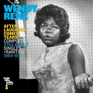 Wendy Rene After Laughter Comes Tears: Complete Stax & Volt Singles + Rarities 1964-1965 (LITA 080 – CD | 2xLP | Digital)