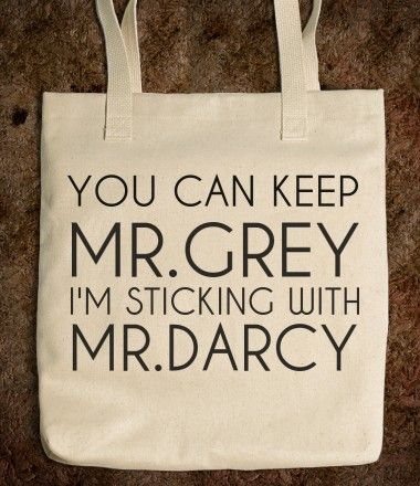 You Can Keep Mr. Grey I'm Sticking With Mr. Darcy Tote Bag