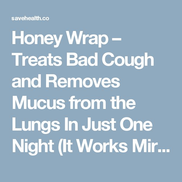 Honey Wrap – Treats Bad Cough and Removes Mucus from the Lungs In Just One Night (It Works Miracles On Kid's) – Save Your Health