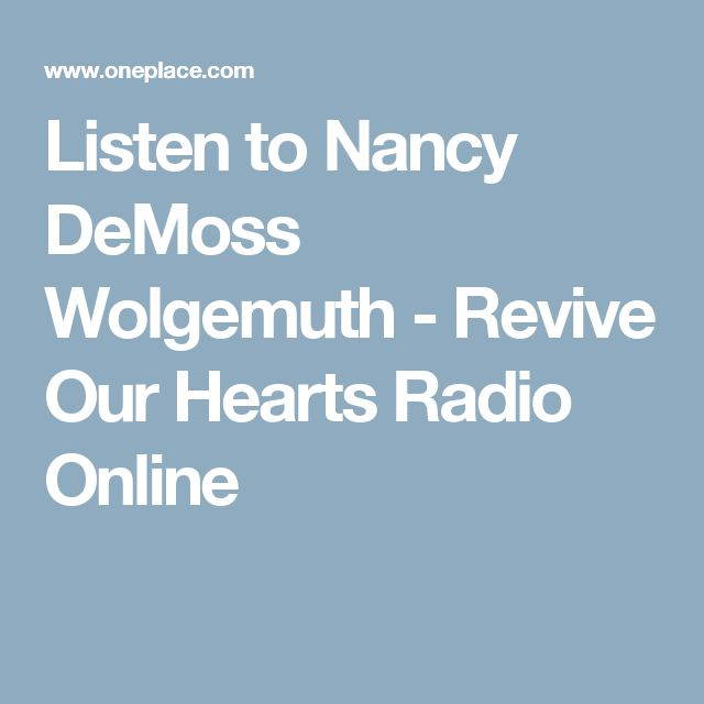 Listen to Nancy DeMoss Wolgemuth - Revive Our Hearts Radio Online