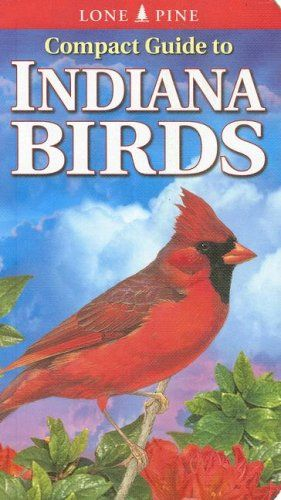 Compact Guide To Indiana Birds By Kenneth J.