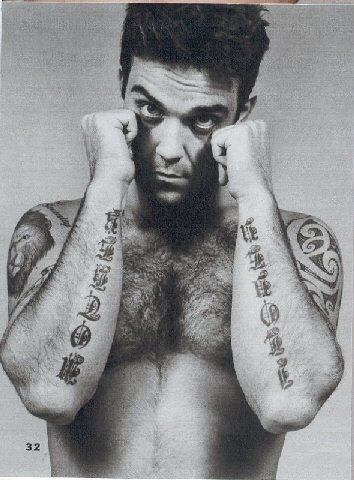 Robbie Williams  (he's a tottaly douchebag but his hairy chest is just great)