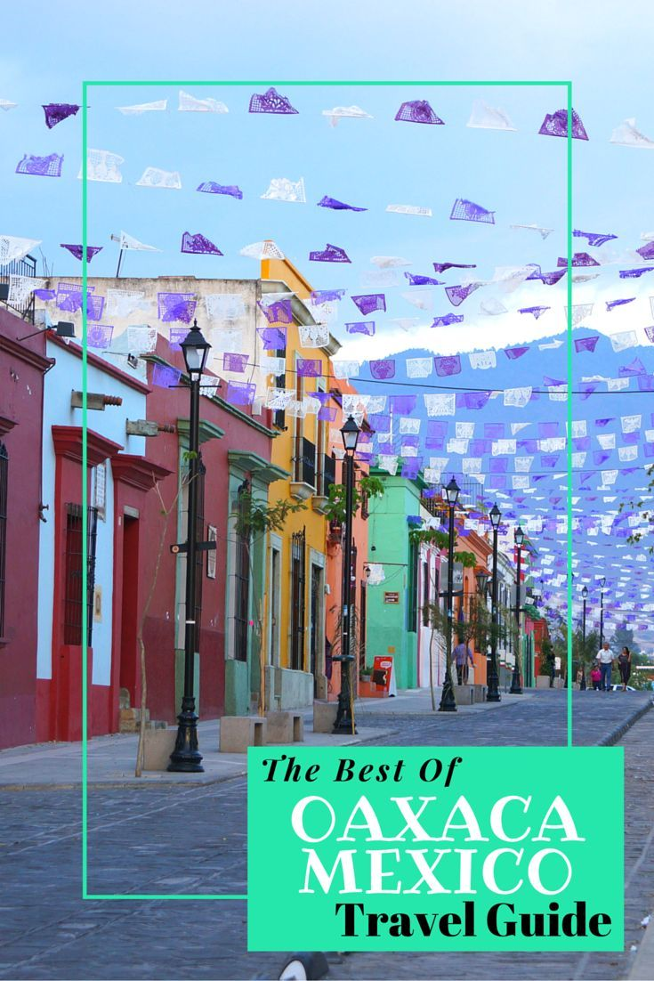 Oaxaca is often cited as one of the cultural and culinary hubs of Mexico. Check out our travel guide highlighting the top things to do in Oaxaca including excursions, eating & drinking, and where to stay!: