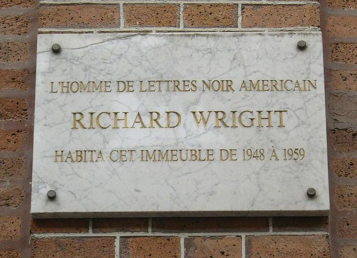Richard Wright plaque at 14 rue Monsieur-le-Prince, Paris: L'Homme de Lettres Noir Americain Richard Wright Habita cet Immeuble de 1948 a 1959 (Rough translation - The Black American Man of Letters Richard Wright lived in this building from 1948 to 1959.)