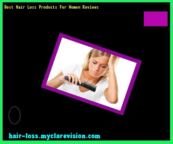 Best Hair Loss Products For Women Reviews 140751 - Hair Loss Cure!