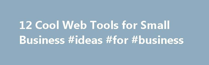 12 Cool Web Tools for Small Business #ideas #for #business http://bank.nef2.com/12-cool-web-tools-for-small-business-ideas-for-business/  #small business tools # Find Out Who is Visiting Your Website Demandbase lets you know when those blue-chip customers are knocking at your virtual door. Its free real-time ticker analyzes your visitors' IP addresses and compares them with information from sources such as Dun & Bradstreet and LexisNexis. With those data, Demandbase can tell you the names of…