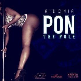 [Mp3] Aidonia - Pon the Pole - Partaz Out Mizik