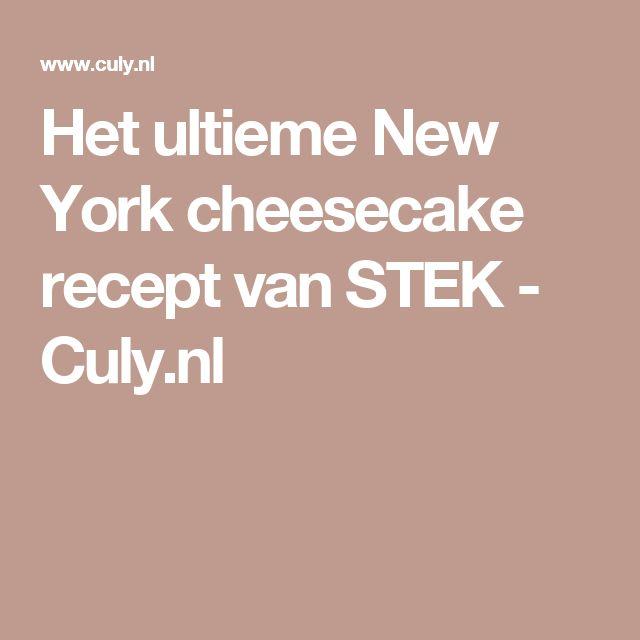 Het ultieme New York cheesecake recept van STEK - Culy.nl