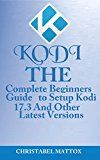 KODI: The Complete Beginners Guide To Setup Kodi 17.3 And Other Latest Versions by Christabel Mattox (Author) #Kindle US #NewRelease #Engineering #Transportation #eBook #ad