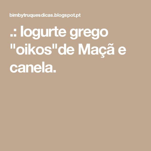 """.: Iogurte grego """"oikos""""de Maçã e canela."""