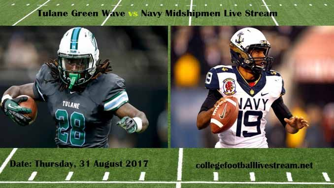 Tulane Green Wave vs Navy Midshipmen Live Stream Teams: Wave vs Midshipmen Time: 3:00 PM ET Week-2 Date: Saturday on 9 September 2017 Location: Navy-Marine Corps Memorial Stadium, Annapolis, MD TV: ESPN NETWORK Tulane Green Wave vs Navy Midshipmen Live Stream Watch College Football Live...