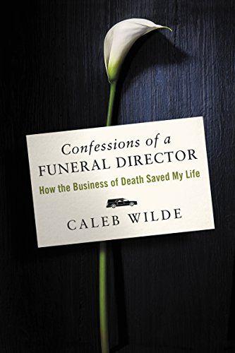 Confessions of a Funeral Director: How the Business of De... https://smile.amazon.com/dp/B01N7SRKB4/ref=cm_sw_r_pi_dp_x_ub9yzbQ163Z0Z