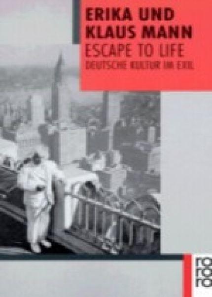 """""""Escape to Life"""" ist ein Who´s Who der deutschen Kultur im Exil. Erika und Klaus Mann porträtieren die wichtigsten Persönlichkeiten der von Hitler in die ..."""