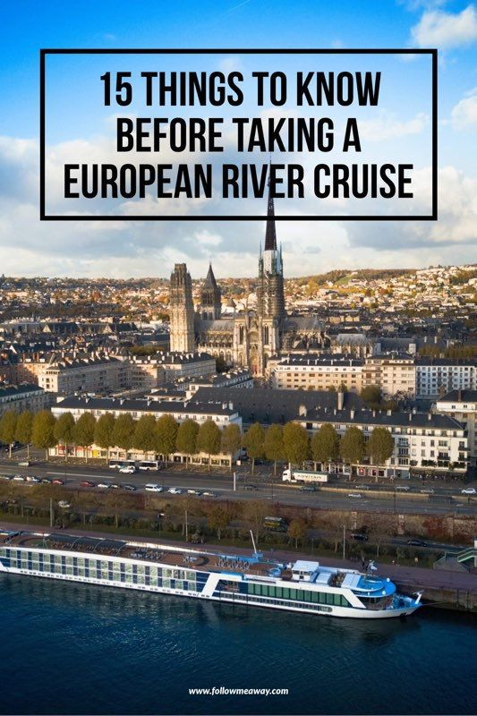 15 Things To Know Before Taking A River Cruise In France | European River Cruise Tips | What To Know Before Taking A River Cruise In Europe | European River Cruise Travel Tips | What to pack for a river cruise in europe