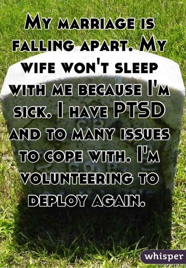 """What PTSD Is Actually Like According To Real Military Veterans.... """"I'm honestly surprised I'm not another veteran suicide stat,"""" said Wandering Warrior. """"More guys are dying by suicide than combat. Do a story on that."""""""