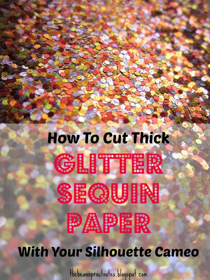 Craft tip on how to use your silhouette cameo to cut thick glitter sequin paper. Tutorial