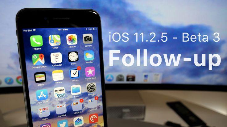 iOS 11.2.5 Beta 3 - Follow up