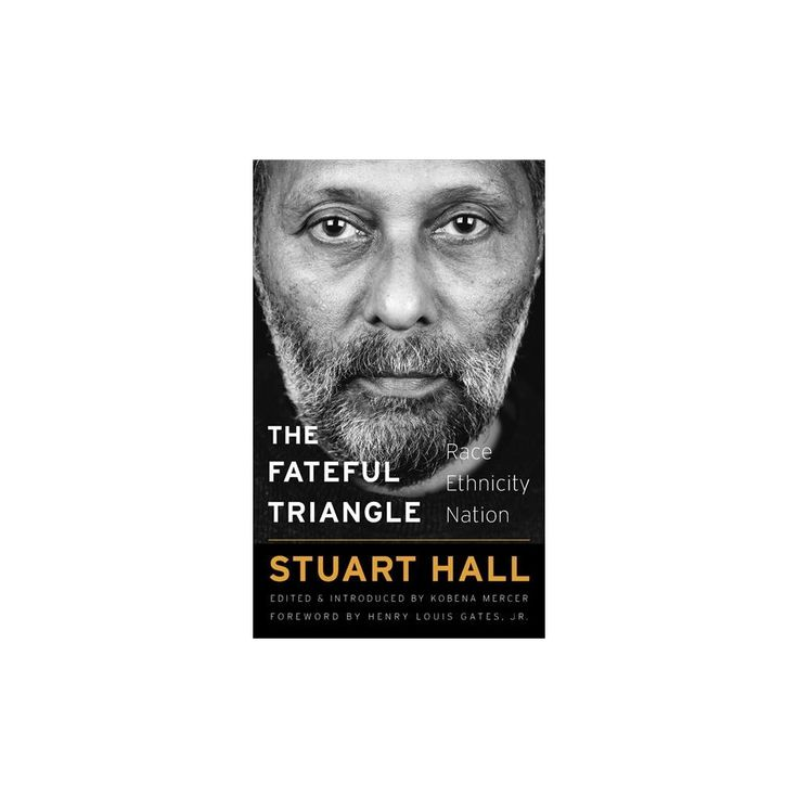 Fateful Triangle : Race, Ethnicity, Nation (Hardcover) (Stuart Hall)