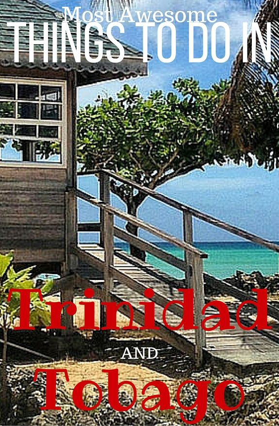 22 Incredible Things to do in Trinidad and Tobago, the Caribbean paradise!