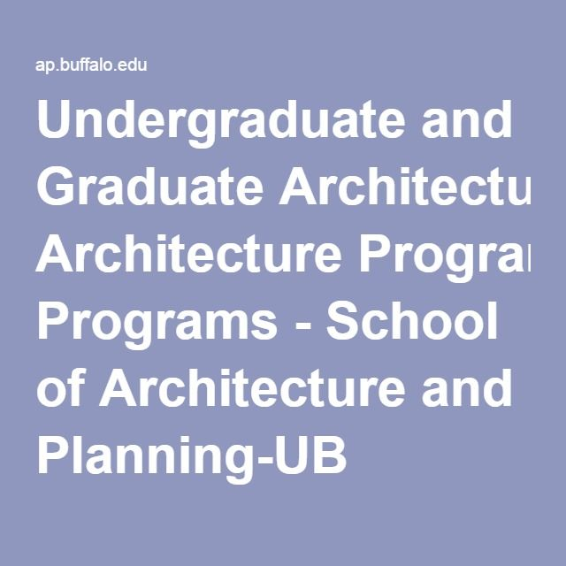 Undergraduate And Graduate Architecture Programs   School Of Architecture  And Planning UB