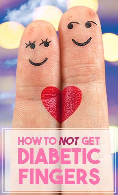 how to not get diabetic fingers