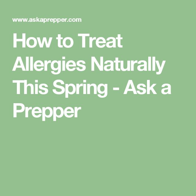 How to Treat Allergies Naturally This Spring - Ask a Prepper