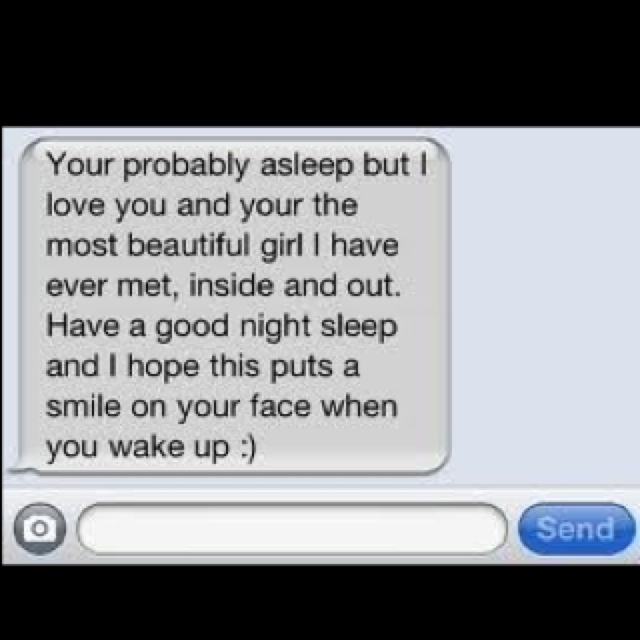 I would love to wake up to a text message like this.♥