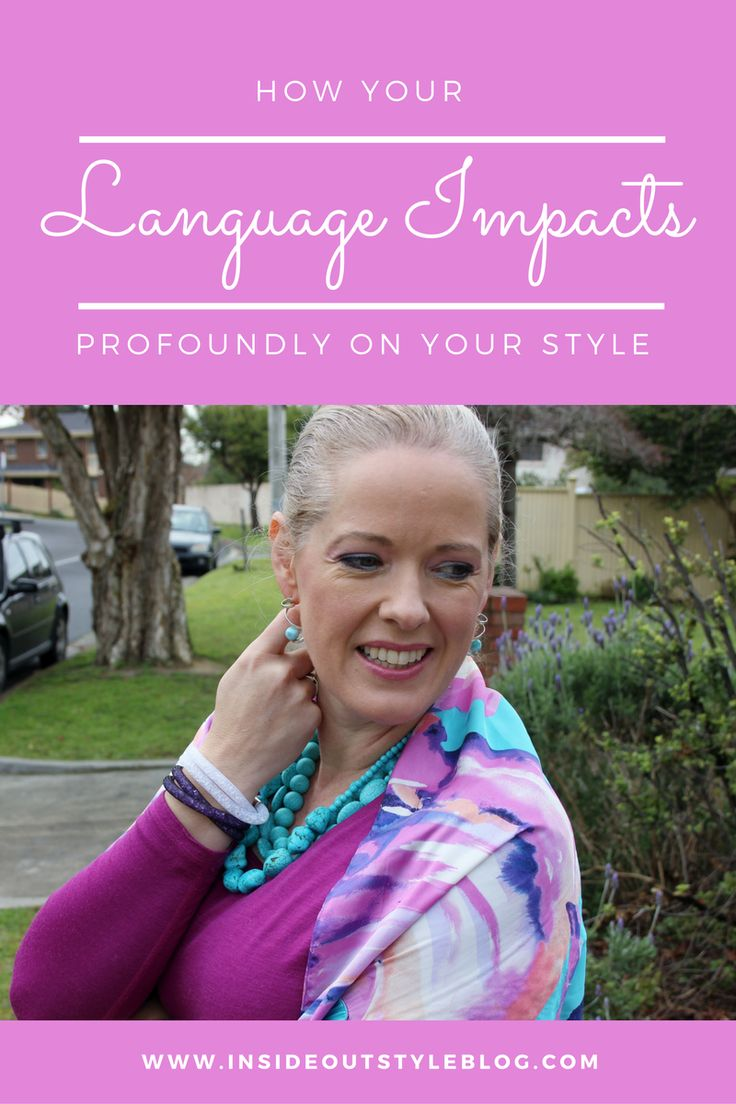 How your language impacts so profoundly on your style