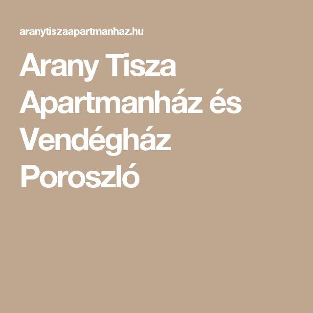 Arany Tisza Apartmanház és Vendégház Poroszló