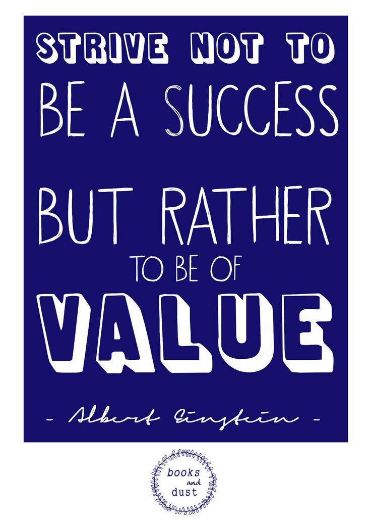 Esfuérzate por no ser un éxito, sino más bien para ser de valor. ALbert Einstein. #quoteoftheday #picquote #positivequotes #lifequotes Quote. Books. Libros. Lectura. Frase. Graphic Design. Photoshop. Diseño Grafico. Diseño Editorial. Inspirational quote. Motive. Inspire. Impossible. Positive quotes. Life quotes.
