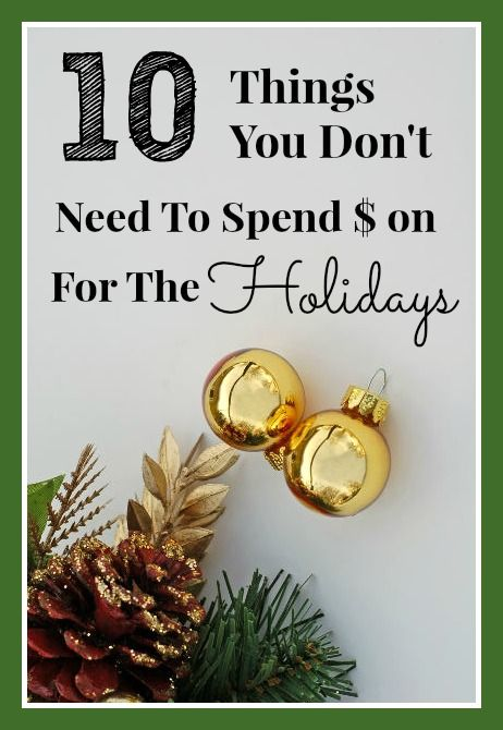 How to Have a Frugal Christmas: 10 things you don't need to spend money on for the holidays