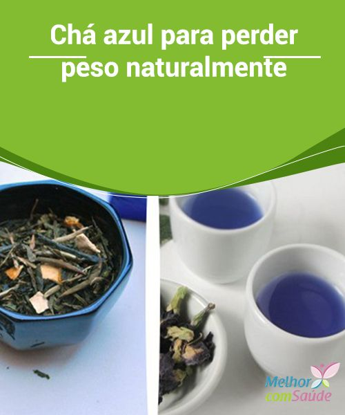 Chá #azul para perder peso naturalmente  O #chá azul está na moda. Conhecido também como chá #Oolong trata-se de uma variedade que foi muito estudada e que foi demonstrado...