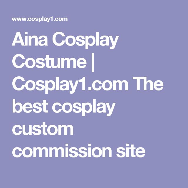 Aina Cosplay Costume | Cosplay1.com The best cosplay custom commission site