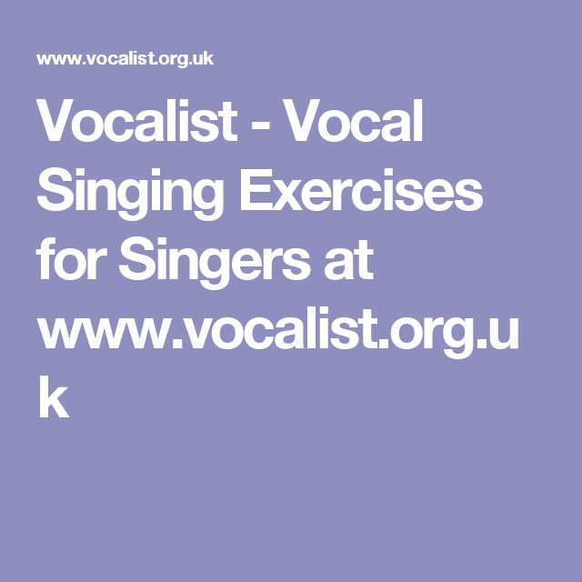 Vocalist - Vocal Singing Exercises for Singers at www.vocalist.org.uk