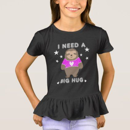 I Need A Big Hug Fun Sloth Graphic T-Shirt - animal gift ideas animals and pets diy customize