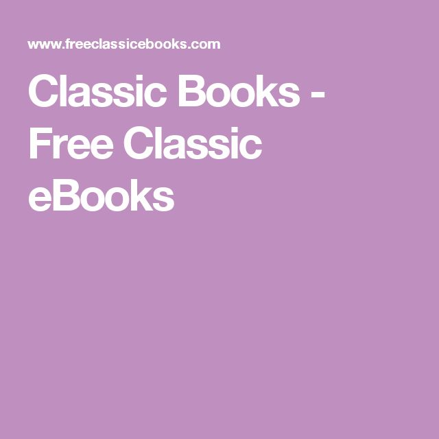 Free Classic eBooks. Home to thousands of classic ebooks for ipad, sony ereader, kindle, nook, android and other mobile devices