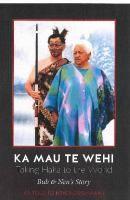 Cover image for Ka mau te Wehi = Taking haka to the world : Bub & Nen's story